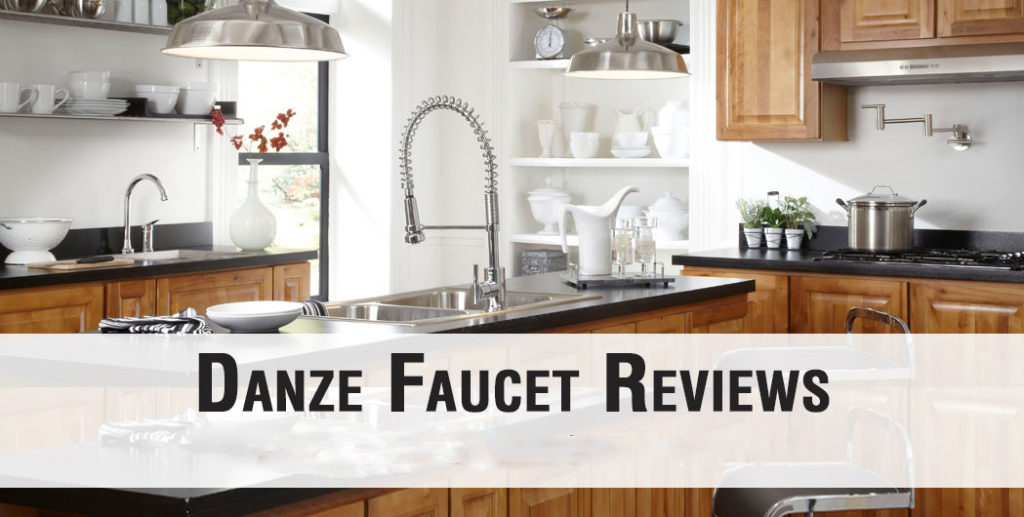 Danze Faucet Reviews